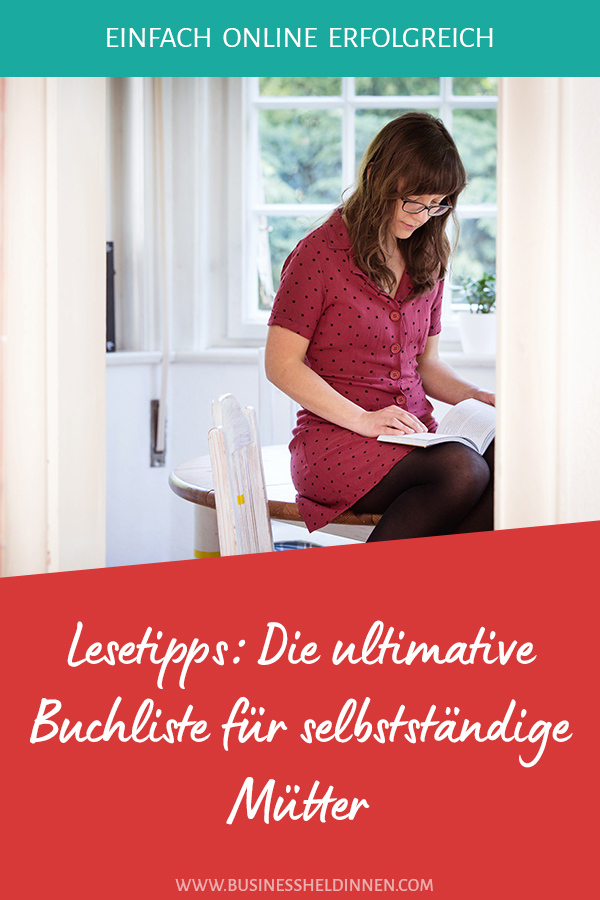 Lesetipps: Die ultimative Buchliste für selbstständige Mütter