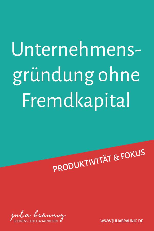Unternehmensgründung ohne Fremdkapital (Bootstrapping)