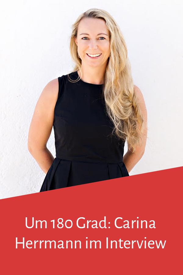 Business-Heldinnen: Carina Herrmann im Interview (Um 180 Grad)