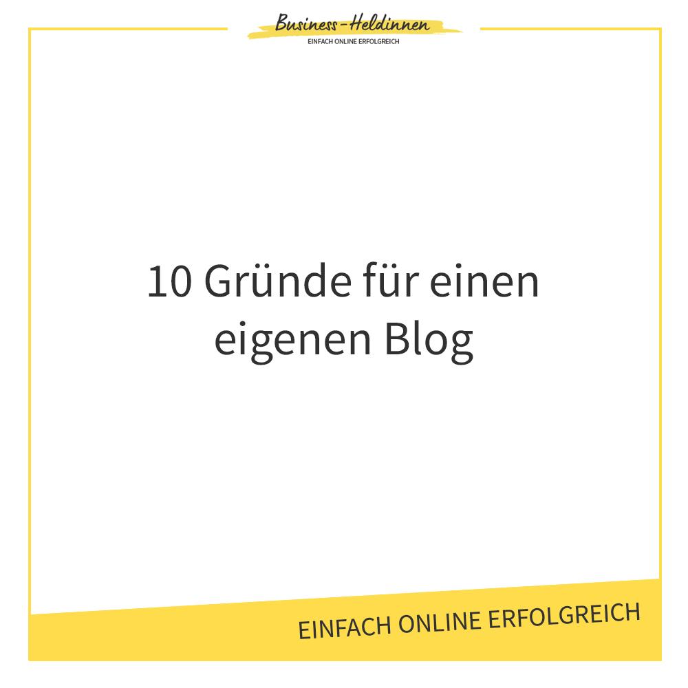 10 Gründe für einen eigenen Blog