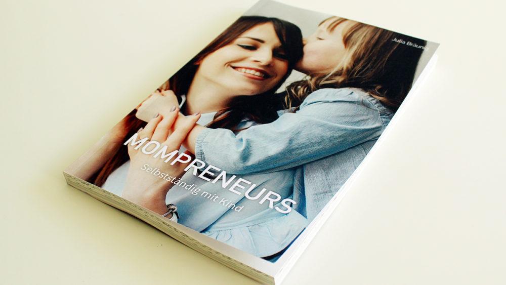 Buch: Mompreneurs - Selbstständig mit Kind