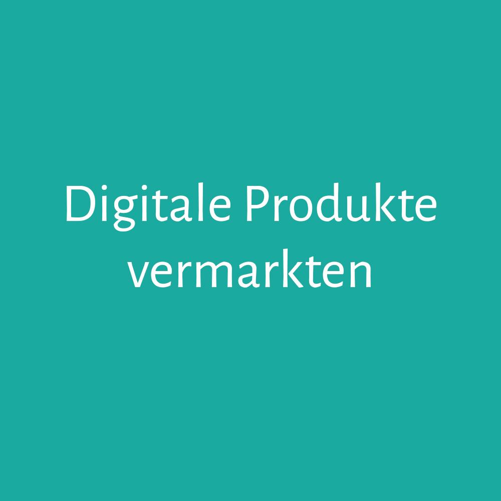 Wie du digitale Produkte vermarktest, wenn du noch keine große Reichweite bzw. Followerzahl hast