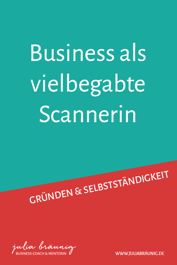 Wie du als vielbegabte Scannerin ein erfolgreiches Business aufbauen kannst