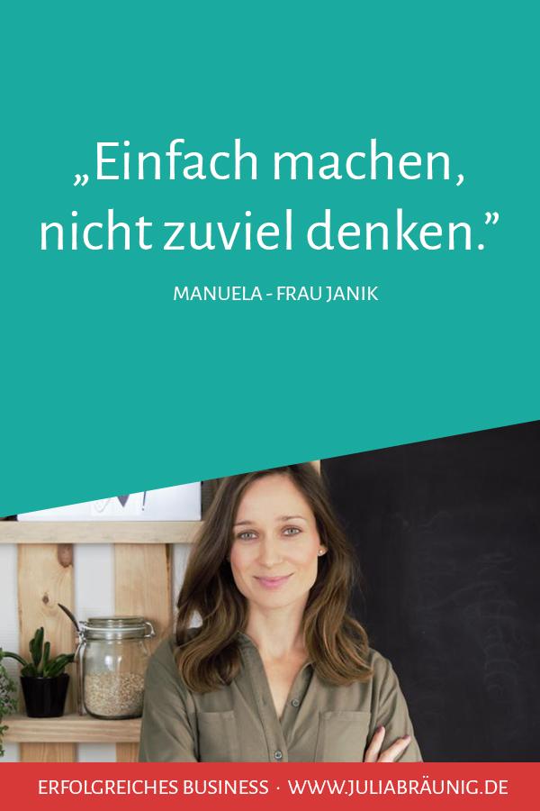 "Business-Heldinnen im Portrait #1: Manuela alias ""Frau Janik"""
