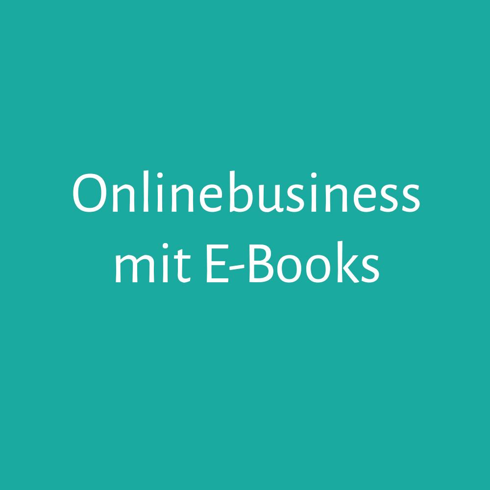 Erfolgreiches Onlinebusiness mit digitalen Produkten