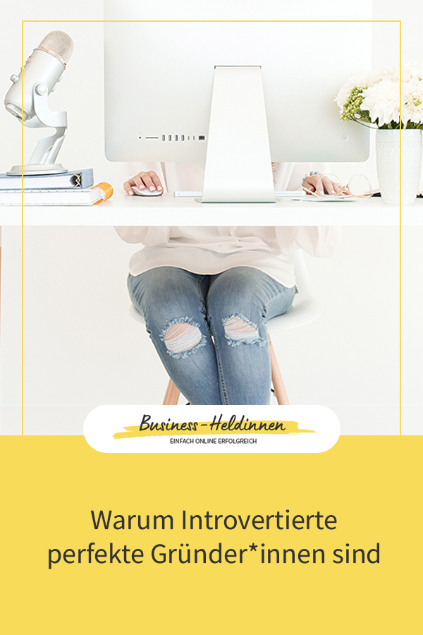 Warum Introvertierte die perfekten Gründer sind