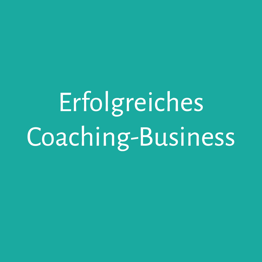 Erfolgreiches Coaching-Business