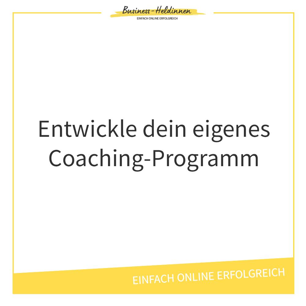Wie du dein eigenes Online-Coachingprogramm erstellst: