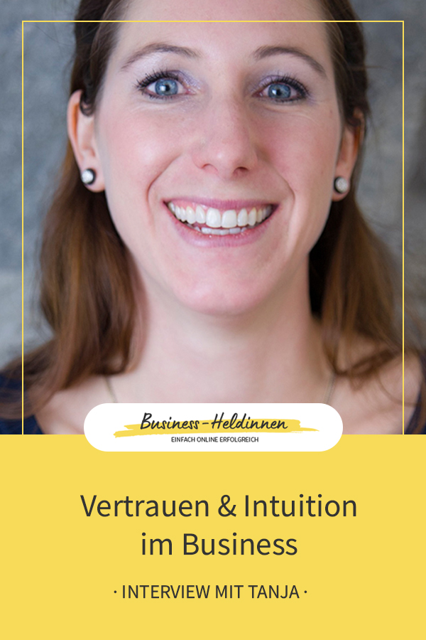 Mit Vertrauen & Intuition dein Herzensbusiness aufbauen - Interview mit Tanja Suppiger