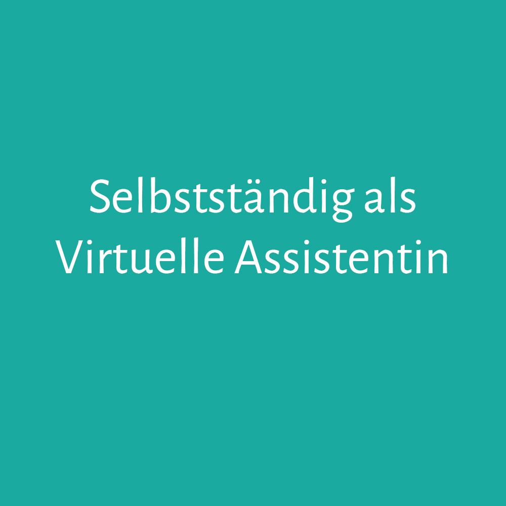 Erfolgreich selbstständig als Virtuelle Assistentin