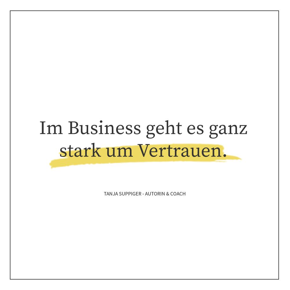 Im Business geht es ganz stark um Vertrauen.