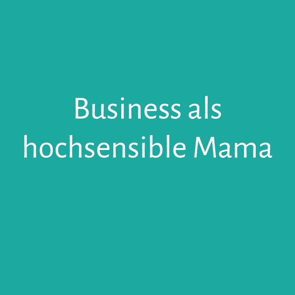 Entspannt als hochsensible Mama mit Onlinebusiness