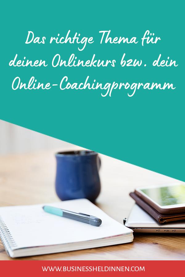 Wie du das richtige Thema für deinen Onlinekurs bzw. dein Online-Coachingprogramm findest