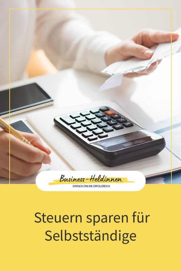 Onlinebusiness & Selbstständigkeit: Welche Steuern muss ich zahlen und wie kann ich Steuern sparen?