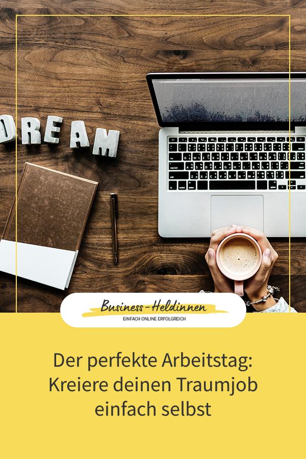 Dein perfekter Arbeitstag: Kreiere deinen Traumjob einfach selbst