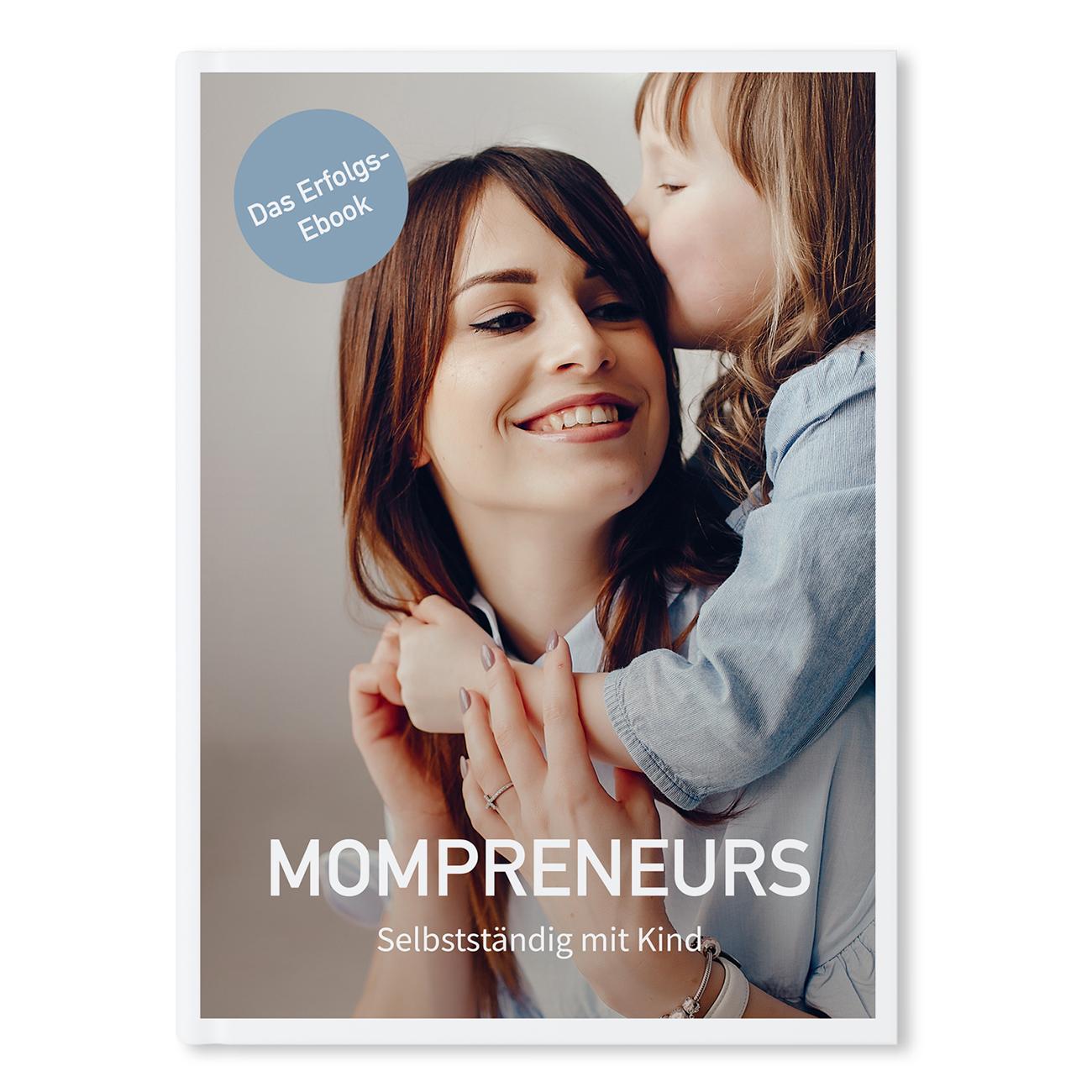 """Taschenbuch & E-Book """"Mompreneurs: Selbstständig mit Kind"""""""