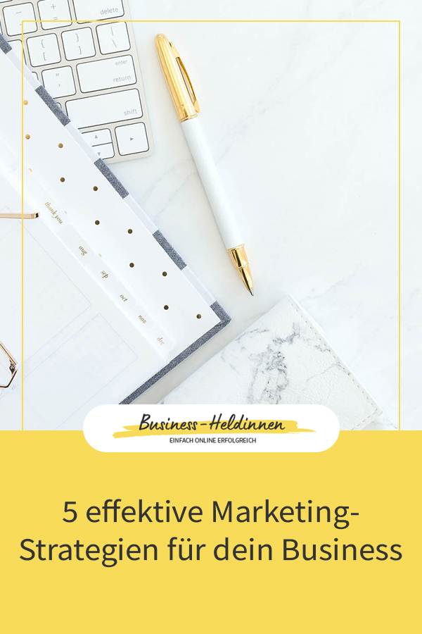 5 effektive Marketing-Strategien: Bring dein Business aufs nächste Level