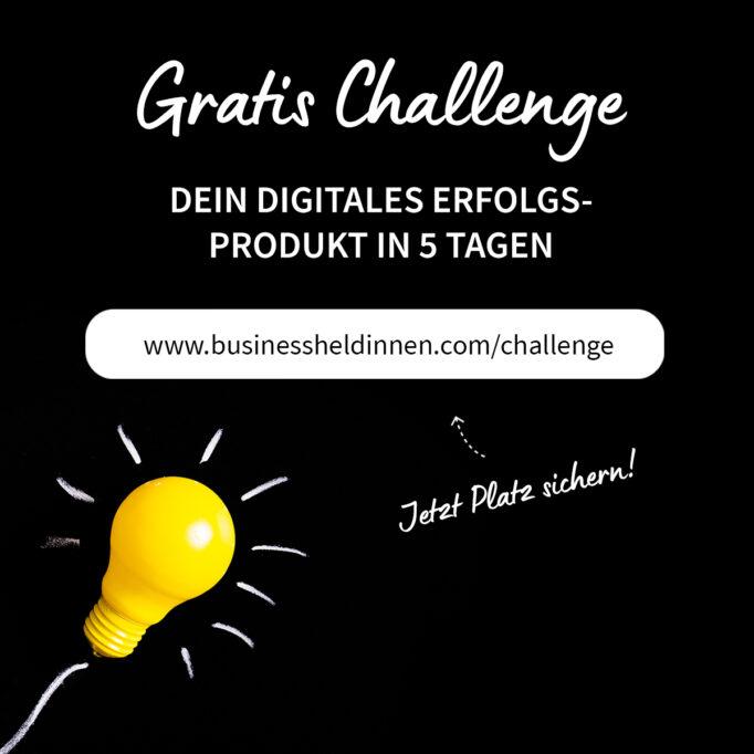 Challenge Dein digitales Erfolgsprodukt